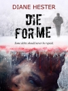 Goodreads Giveaway - 100 copies of Die For Me up for grabs